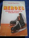 HEROES: Stars of Hockey´s Golden Era: 1945-1967