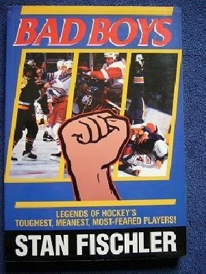 BAD BOYS Hockey´s Toughest, Meanest, Most-Feared Players!