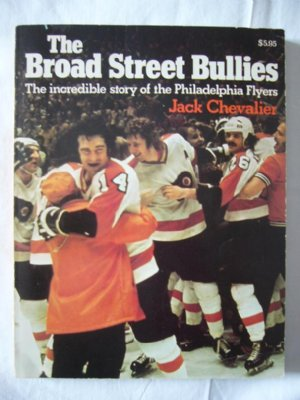 Philadelphia Flyers Bok The Broad Street Bullies